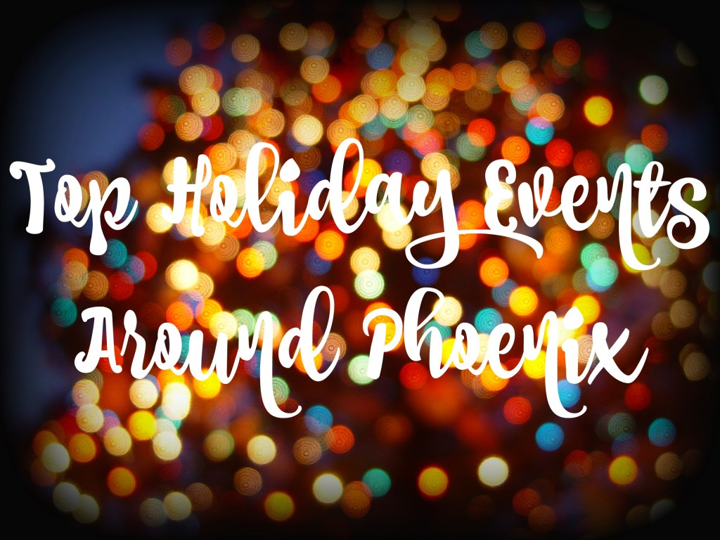Top Holiday Events Around Phoenix