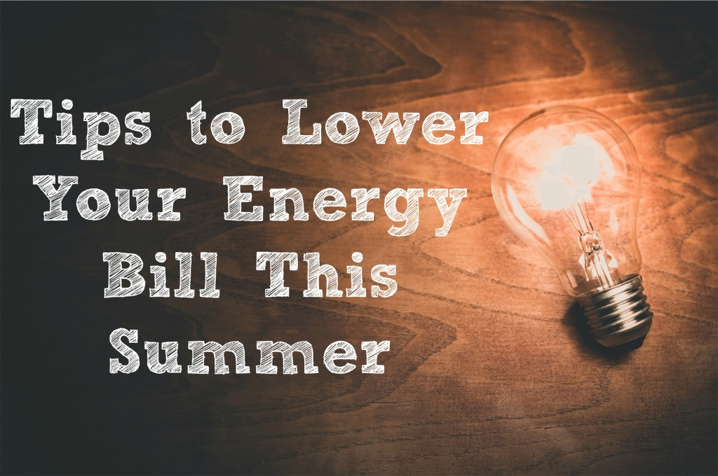 Tips to Lower Your Energy Bill this Summer