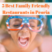 5 Best Family Friendly Restaurants in Peoria