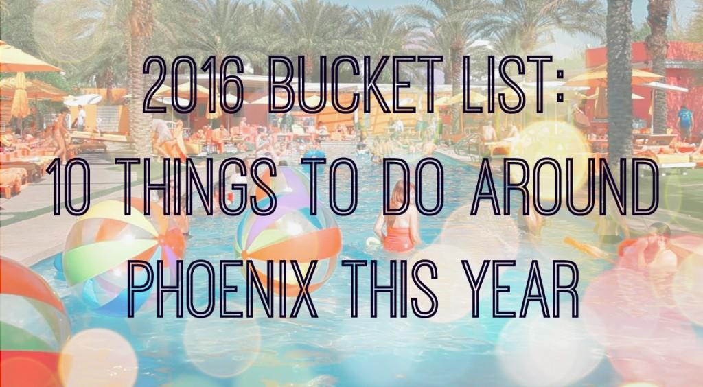 10 Things to do around phoenix this year