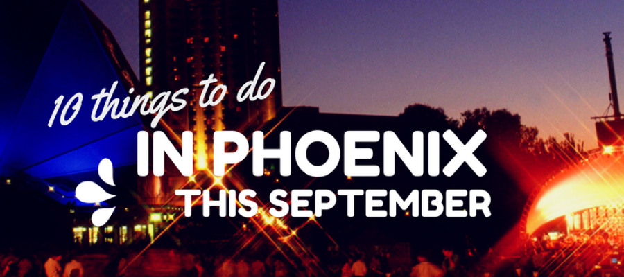 10 Things To Do this September Around Phoenix