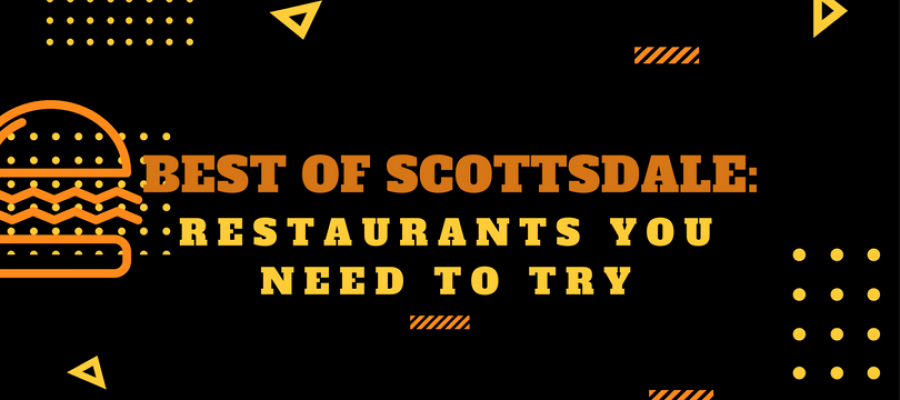 Best of Scottsdale: Restaurants You Need to Try