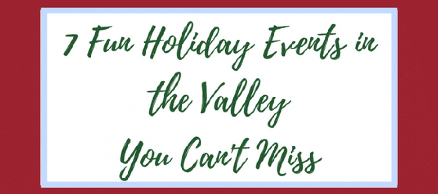 7 Fun Holiday Events in the Valley You Can't Miss