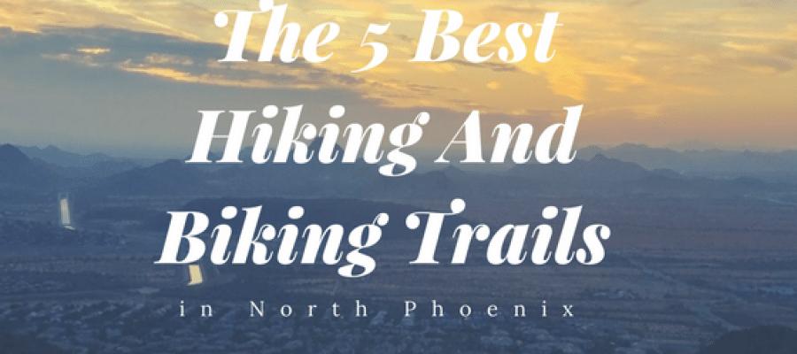 The 5 Best Hiking And Biking Trails in North Phoenix