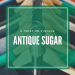 Antique Sugar: Vintage Threads for the Modern Age